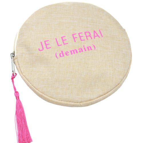 Trousse-Pochette-Ronde-Toile-Avec-Message-Je-Le-Ferai-Demain-et-Pompon-Fuchsia